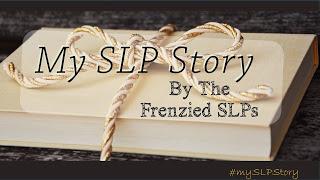 My SLP Story