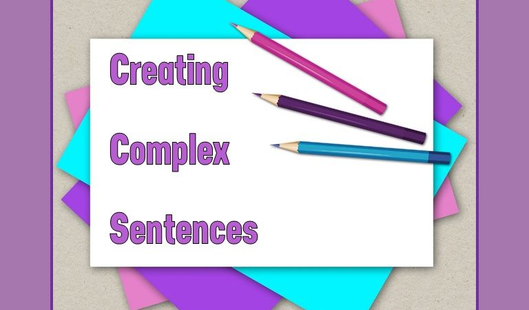 Creating Complex Sentences: Help for Your Students